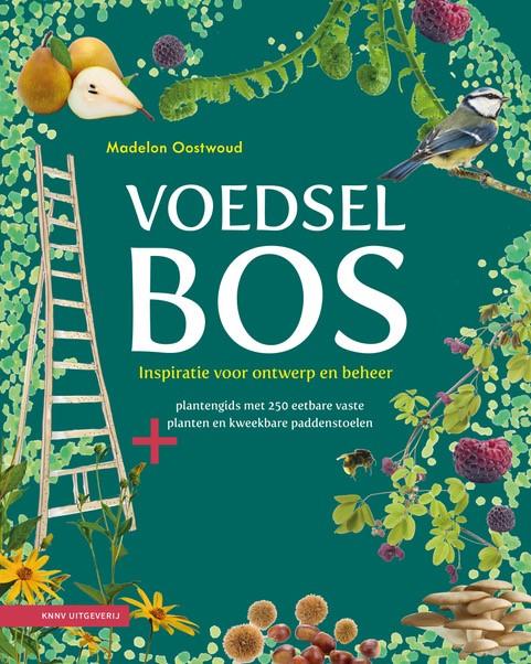 Boek van Madelon Oostwoud: Voedselbos