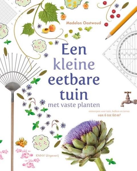 Boek van Madelon Oostwoud: Een kleine eetbare tuin